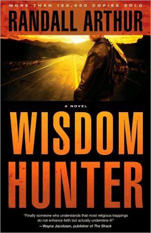 Wisdom Hunter book written by Randall Arthur