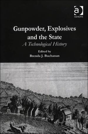 Gunpowder, Explosives and the State: A Technological History book written by Brenda J. Buchanan