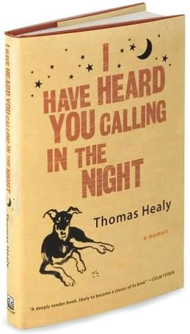 I Have Heard You Calling in the Night book written by Thomas Healy