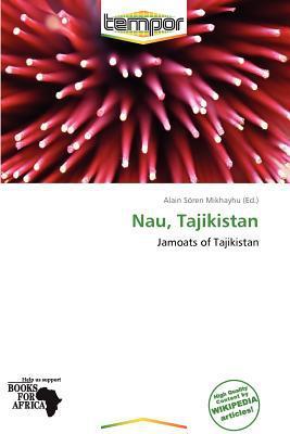 Nau, Tajikistan written by Alain S. Mikhayhu