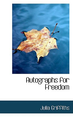 Autographs for Freedom book written by Griffiths, Julia