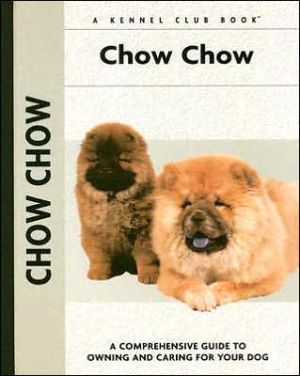 Chow Chow (Kennel Club Dog Breed Series) book written by Richard G. Beauchamp