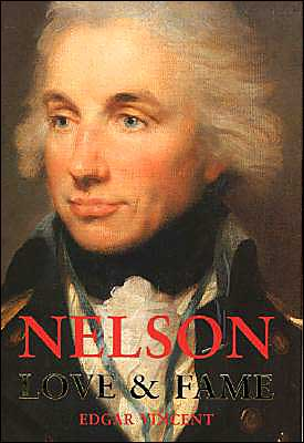 Nelson: Love and Fame book written by Edgar Vincent