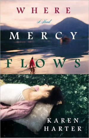 Where Mercy Flows book written by Karen Harter