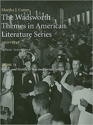 The Wadsworth Themes American Literature Series, 1910-1945 Theme 16: Poetry and Fiction of War and Social Conflict written by Jay Parini
