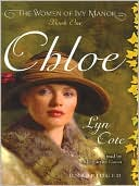 Chloe: The Women of Ivy Manor book written by Lyn Cote