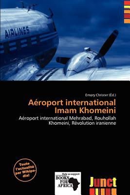 A Roport International Imam Khomeini written by Emory Christer
