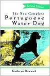 New Complete Portuguese Water Dog book written by Kathryn Braund