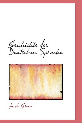Geschichte Der Deutscheu Sprache book written by Grimm, Jacob Ludwig Carl