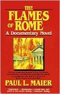 The Flames of Rome: A Documentary Novel book written by Paul L. Maier