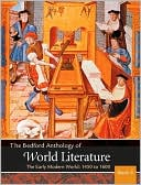 Bedford Anthology of World Literature Book 3: The Early Modern World, 1450-1650 book written by Paul Davis