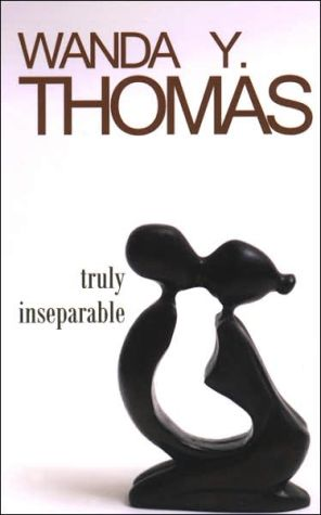 Truly Inseparable book written by Wanda Thomas