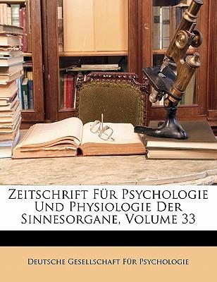 Zeitschrift Fr Psychologie Und Physiologie Der Sinnesorgane, Volume 33 book written by Deutsche Gesellschaft Fr Psychologie, Ge