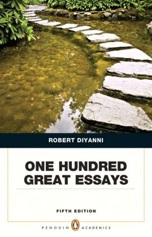 One Hundred Great Essays (Penguin Academic Series) book written by Robert DiYanni