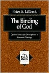 Binding of God: Calvin's Role in the Development of Covenant Theology book written by Peter Lillback