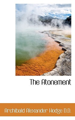 The Atonement book written by Hodge, Archibald Alexander