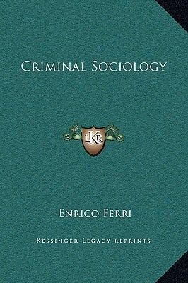 Criminal Sociology written by Ferri, Enrico