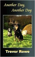 Another Day Another Dog book written by Trevor Rowe