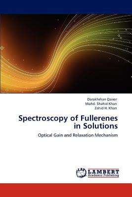 Spectroscopy of Fullerenes in Solutions written by Darakhshan Qaiser