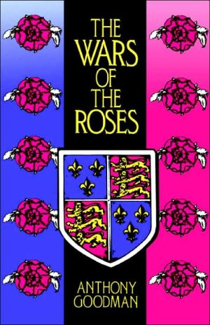 WARS OF THE ROSES book written by A Goodman