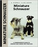 Miniature Schnauzer (Kennel Club Dog Breed Series) book written by Lee Sheehan