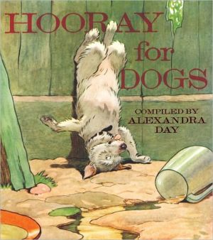 Hooray for Dogs book written by Alexandra Day