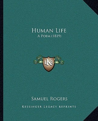 Human Life: A Poem (1819) written by Rogers, Samuel