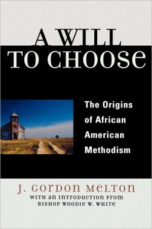 Will To Choose book written by J. Gordon Melton