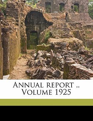 Annual Report .. Volume 1925 book written by BOSTON MASS. . TRAN , Boston (Mass ). Transit Dept