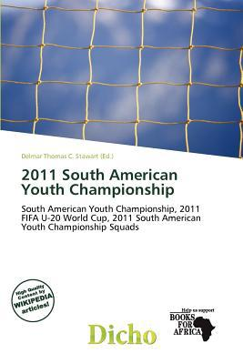 2011 South American Youth Championship written by Delmar Thomas C. Stawart