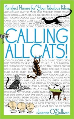 Calling All Cats!: Purrrfect Names for Your Fabulous Feline book written by Joanne O'Sullivan