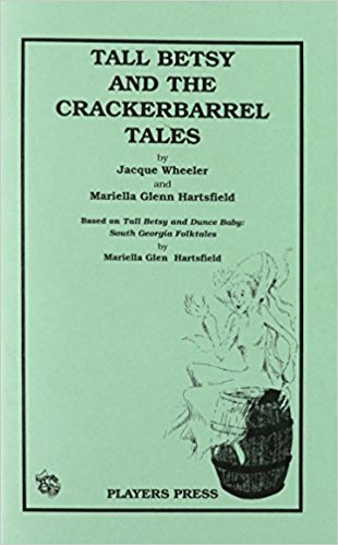 Tall Betsy and the Crackerbarrel Tales book written by Jacque Wheeler