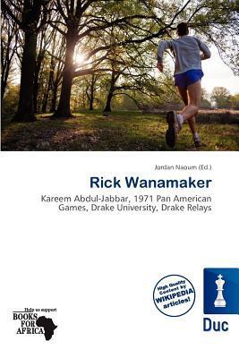 Rick Wanamaker written by Jordan Naoum