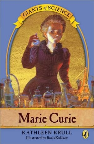 Marie Curie (Giants of Science Series #4) book written by Kathleen Krull