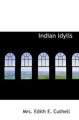 Indian Idylls book written by Edith E. Cuthell, Mrs