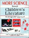More Science Through Children's Literature: An Integrated Approach written by Carol M Butzow