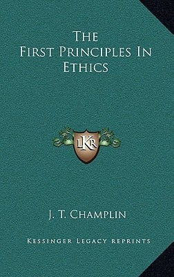 The First Principles in Ethics book written by Champlin, J. T.