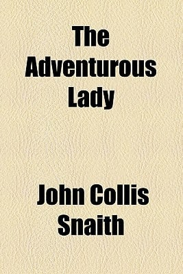 The Adventurous Lady written by Snaith, John Collis