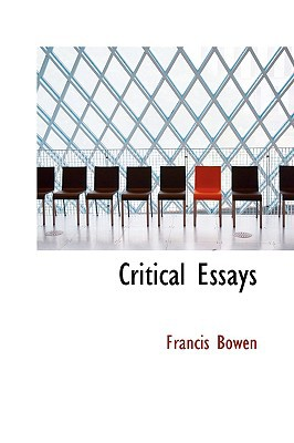 Critical Essays written by Bowen, Francis