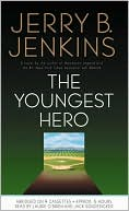 The Youngest Hero book written by Jerry B. Jenkins