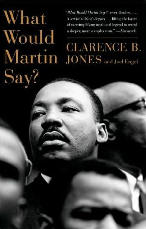 What Would Martin Say? book written by Clarence B. Jones