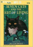 Seven Cats and the Art of Living written by Jo Coudert