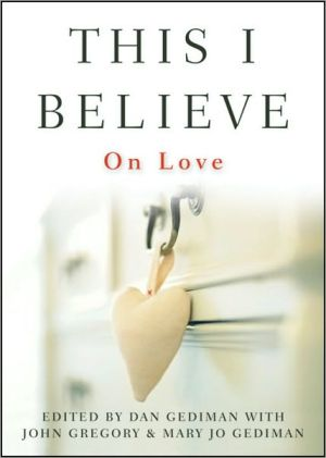 This I Believe: On Love written by Dan Gediman