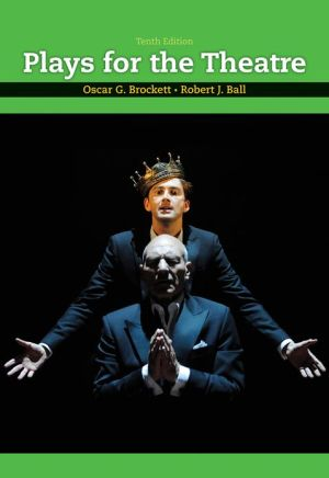 Plays for the Theatre written by Oscar G. Brockett