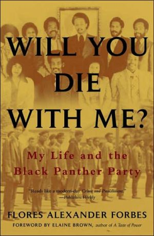 Will You Die with Me?: My Life and the Black Panther Party book written by Flores Alexander Forbes