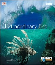 Extraordinary Fish book written by Frances A. Dipper, Dorling Kindersley Publishing Staff