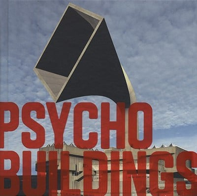 Psycho Buildings: Artists Take On Architecture -Architecture by Artists book written by Midori Matsui