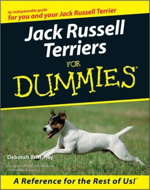 Jack Russell Terriers For Dummies book written by Deborah Britt-Hay