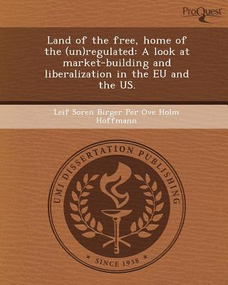 Land of the Free, Home of the (Un)Regulated written by Leif Soren Birger Per Ove Holm Hoffmann