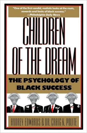Children of the Dream: The Psychology of Black Success book written by Audrey Edwards